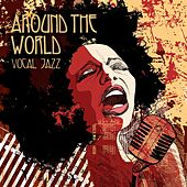 Vocal Jazz: Around the World by Various Artists