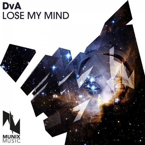 Lose My Mind by (Scratcha) DVA