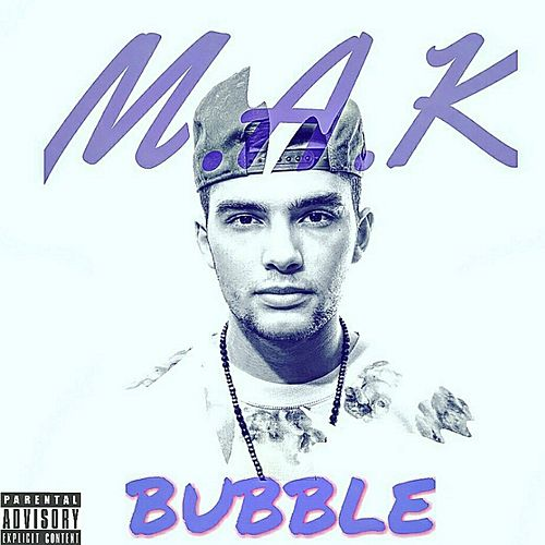 Bubble by M.A.K.