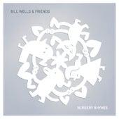 Nursery Rhymes by Bill Wells