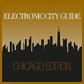 Electronic City Guide - Chicago Edition by Various Artists