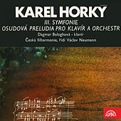 Horký: Symphony No. 3, Fateful Preludes for Piano and Orchestra by Various Artists