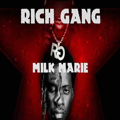 Milk Marie by Rich Gang
