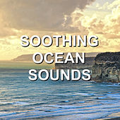 Soothing Ocean Sounds by Calm Ocean Sounds