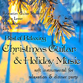 Best of Relaxing Christmas Guitar & Holiday Music: Soft Instrumental for Relaxation & Dinner Party by Various Artists