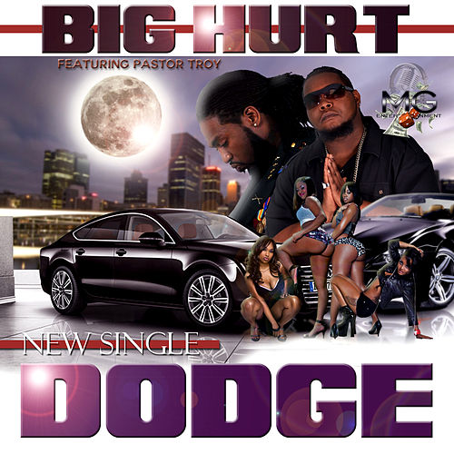 Dodge (feat. Pastor Troy) by The Big Hurt