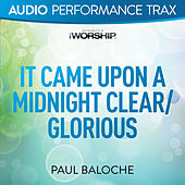 It Came Upon a Midnight Clear/Glorious by Paul Baloche