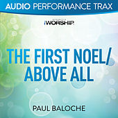 The First Noel/Above All by Paul Baloche