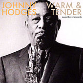 Warm and Tender - Ballads and Feelings by Johnny Hodges