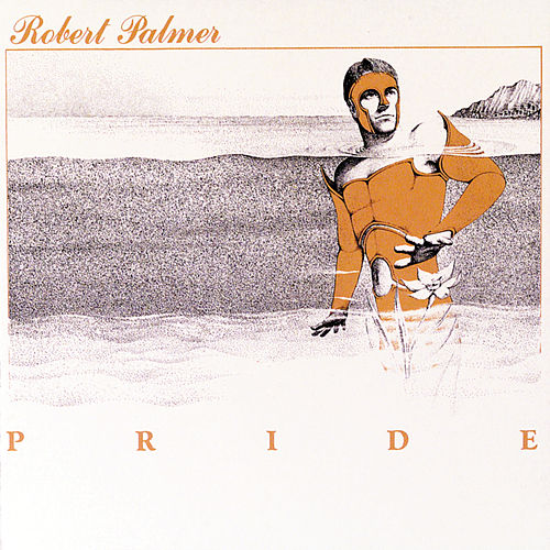 Pride by Robert Palmer