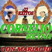 22 Exitos Con Mariachi by Cornelio Reyna