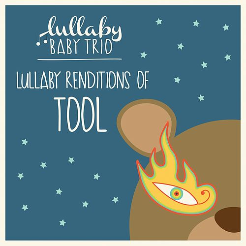 Lullaby Renditions of Tool by Lullaby Baby Trio