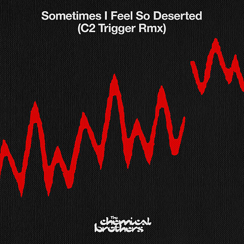 Thr Chemical Brothers - Sometimes I feel so desert ( C2 Trigger Rmx)