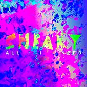 All I Need by Sneaky Sound System