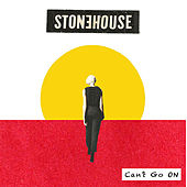 Can't Go On - Single by Stonehouse
