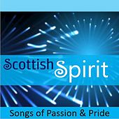 Scottish Spirit: Songs of Passion & Pride by Various Artists