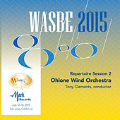 2015 WASBE San Jose, USA: July 14th Repertoire Session – Ohlone Wind Orchestra (Live) by The Ohlone Wind Orchestra