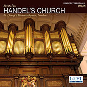 Recital in Handel's Church by Kimberly Marshall