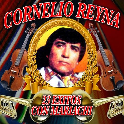 23 Exitos con Mariachi by Cornelio Reyna