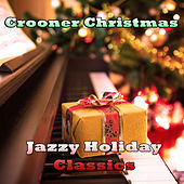Crooner Christmas: Jazzy Holiday Classics by Carlos Franzetti