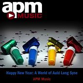 Happy New Year: A World of Auld Lang Syne by APM Music