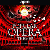 Popular Opera Themes: Elegant Orchestral Versions of Your Favorite Classical Arias by APM Music