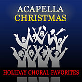 Acapella Christmas: Holiday Choral Favorites by The Christmas Collective