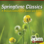 Springtime Classics: A Musical Celebration of Easter and Spring by APM Music
