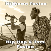 Midtown Fusion: Hip Hop & Jazz Fusion by Various Artists