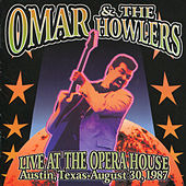 Live at the Opera House Austin, Texas: August 30, 1987 by Omar and The Howlers