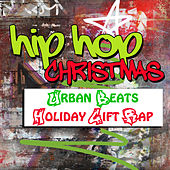 Hip Hop Christmas: Urban Beats & Holiday Gift Rap by The Christmas Collective