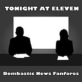 Tonight at Eleven: Bombastic News Fanfares by Various Artists