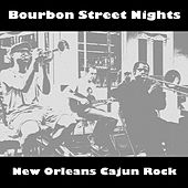 Bourbon Street Nights: New Orleans Cajiun Rock by Various Artists