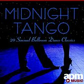 Midnight Tango: 20 Sensual Ballroom Dance Classics by 101 Strings Orchestra