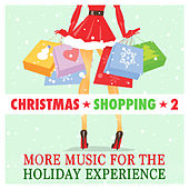 Christmas Shopping, Vol. 2: More Music for the Holiday Experience by The Christmas Collective