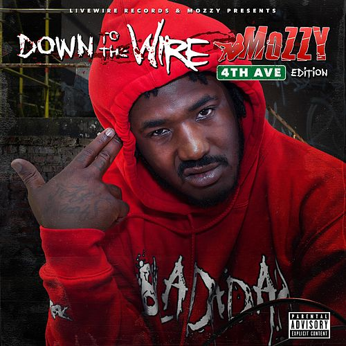 Down to the Wire: 4th Ave Edition by Mozzy