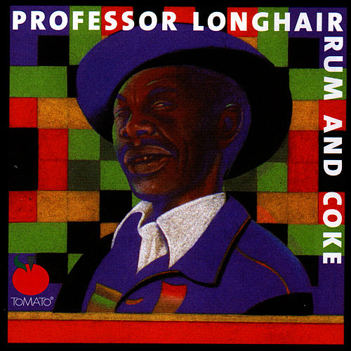 Rum And Coke by Professor Longhair