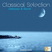 Classical Selection - Ravel & Debussy: Suite bergamesque, L. 75 by Various Artists