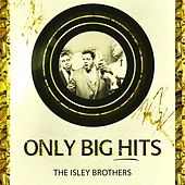 Only Big Hits von The Isley Brothers