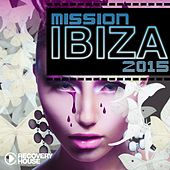 Mission Ibiza 2015 by Various Artists