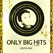 Only Big Hits von Edith Piaf
