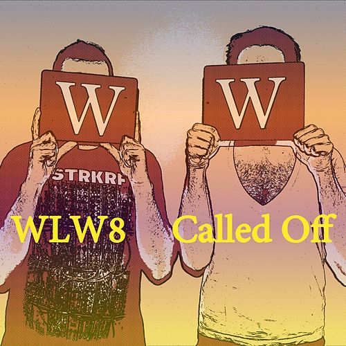 Called Off by Wlw8