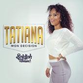 Mon decision by Tatiana