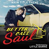 Better Call Saul Main Title Theme (Extended) by Little Barrie