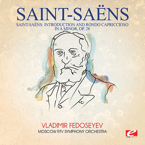 Saint-Saëns: Introduction and Rondo Capriccioso in a Minor, Op. 28 (Digitally Remastered) by Vladimir Fedoseyev