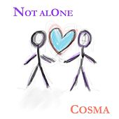 Not Alone by Cosma
