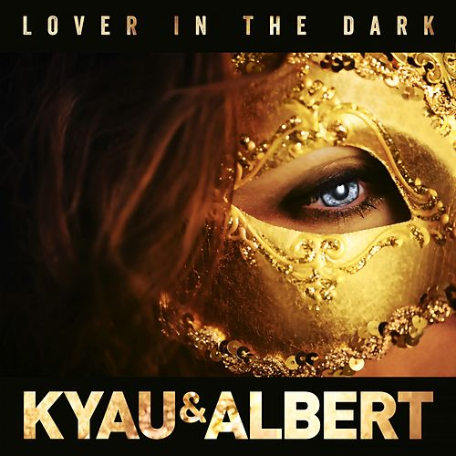 Lover in the Dark by Kyau & Albert