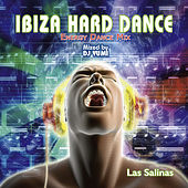 Ibiza Hard Dance Energy Dance Mix - Las Salinas by Various Artists