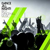 Dance All Night! Best Dancehall Music by Various Artists