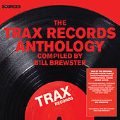 Sources - The Trax Records Anthology Compiled by Bill Brewster by Various Artists